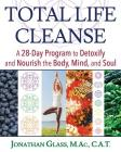 Total Life Cleanse: A 28-Day Program to Detoxify and Nourish the Body, Mind, and Soul Cover Image