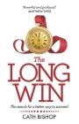 The Long Win: The search for a better way to succeed Cover Image
