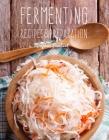 Fermenting: Recipes & Preparation Cover Image