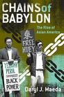 Chains of Babylon: The Rise of Asian America (Critical American Studies) Cover Image