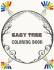 Easy Tree Coloring Book: A Stress Relieving And Relaxation Coloring Book Suitable For Boys, Girls, Kids, Adults with High Quality Premium Desig Cover Image