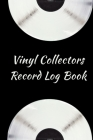 Vinyl Collectors Record Log Book: An Album Collectors Inventory Record Book (BLK) Cover Image
