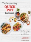 The Step-by-Step Quick Pot Cookbook: More than 100 Simple and Healthy Quick Pot Recipes for Spectacular Results -- Beginners and Advanced Users -- Cover Image