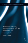 The Historical Novel, Transnationalism, and the Postmodern Era: Presenting the Past Cover Image