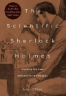 The Scientific Sherlock Holmes: Cracking the Case with Science and Forensics Cover Image