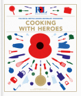 Cooking with Heroes: The Royal British Legion Centenary Cookbook Cover Image