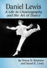 Daniel Lewis: A Life in Choreography and the Art of Dance Cover Image