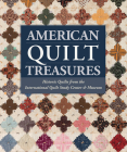 American Quilt Treasures: Historic Quilts from the International Quilt Study Center and Museum Cover Image