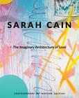 Sarah Cain: The Imaginary Architecture of Love Cover Image