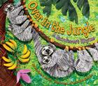 Over in the Jungle: A Rainforest Rhyme (Sharing Nature with Children Book) Cover Image