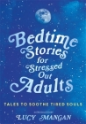 Bedtime Stories for Stressed Out Adults Cover Image