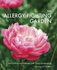 The Allergy-Fighting Garden: Stop Asthma and Allergies with Smart Landscaping Cover Image