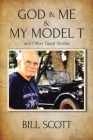 God & Me & My Model T and Other Good Stories Cover Image