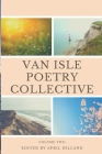 Van Isle Poetry Collective: Issue Two Spring Cover Image