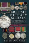 British Military Medals: A Guide for the Collector and Family Historian Cover Image