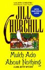 Mulch ADO about Nothing: A Jane Jeffry Mystery (Jane Jeffry Mysteries) Cover Image