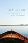 Rowing Home - Lessons From The River Of Life: A Memoir of a Near-Death Experience Cover Image