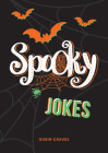Spooky Jokes: The Ultimate Collection of Un-BOO-lievable jokes and quips Cover Image