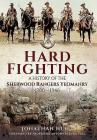 Hard Fighting: A History of the Sherwood Rangers Yeomanry 1900 - 1946 Cover Image