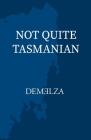 Not Quite Tasmanian Cover Image