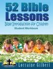 52 Bible Lessons: Bible Introduction for Children: Student Workbook