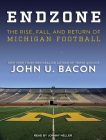 Endzone: The Rise, Fall, and Return of Michigan Football Cover Image