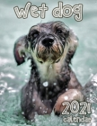 Wet Dog 2021 Calendar Cover Image