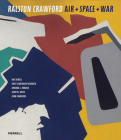 Ralston Crawford: Air + Space + War Cover Image