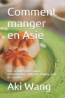 Comment manger en Asie: Des formules pour chaque préoccupation. Délicieux, simples, sains et durables. Cover Image