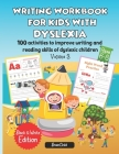 Writing Workbook for Kids with Dyslexia. 100 activities to improve writing and reading skills of dyslexic children. Black & White edition. Volume 3 Cover Image