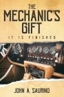 The Mechanic's Gift: It Is Finished Cover Image