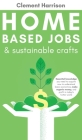 Home-Based Jobs & Sustainable Crafts Cover Image