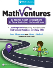 MathVentures: 33 Teacher–Coach Investigations to Grow Students as Mathematicians, Grades K–6: A Coaching Guide featuring Math Solutions' Instructional Practices Inventory (IPI) Cover Image