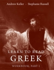 Learn to Read Greek: Workbook Part 1 Cover Image