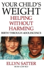 Your Child's Weight: Helping Without Harming Cover Image