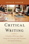 Critical Writing: A Guide to Writing a Paper Using the Concepts and Processes of Critical Thinking Cover Image