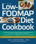 The Low-FODMAP Diet Cookbook: 150 Simple, Flavorful, Gut-Friendly Recipes to Ease the Symptoms of IBS, Celiac Disease, Crohn's Disease, Ulcerative Colitis, and Other Digestive Disorders   Cover Image