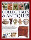 The Illustrated Encyclopedia of Collectibles & Antiques: An Expert Practical Guide and Visual Reference to the World of Collecting Antiques at Accessi Cover Image