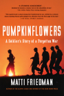 Pumpkinflowers: A Soldier's Story of a Forgotten War Cover Image
