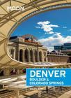 Moon Denver, Boulder & Colorado Springs (Moon Handbooks) Cover Image