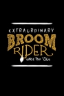 Extraordinary Broom Rider Since The 80's: Funny black all-purpose lined book celebrating proud witches born in the 1980s Cover Image