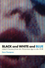 Black and White and Blue: Adult Cinema from the Victorian Age to the VCR Cover Image