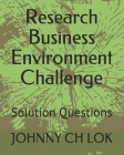 Research Business Environment Challenge: Solution Questions Cover Image