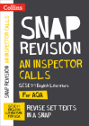Collins Snap Revision Text Guides – An Inspector Calls: AQA GCSE English Literature Cover Image