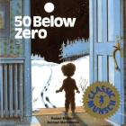 50 Below Zero (Munsch for Kids) Cover Image