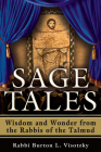 Sage Tales: Wisdom and Wonder from the Rabbis of the Talmud Cover Image