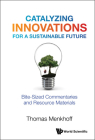 Catalyzing Innovations for a Sustainable Future: Bite-Sized Commentaries and Resource Materials Cover Image
