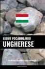 Libro Vocabolario Ungherese: Un Approccio Basato sugli Argomenti Cover Image