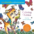Zendoodle Colorscapes: Calming Kitties: Cozy Cats to Color and Display Cover Image