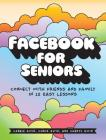 Facebook for Seniors: Connect with Friends and Family in 12 Easy Lessons Cover Image